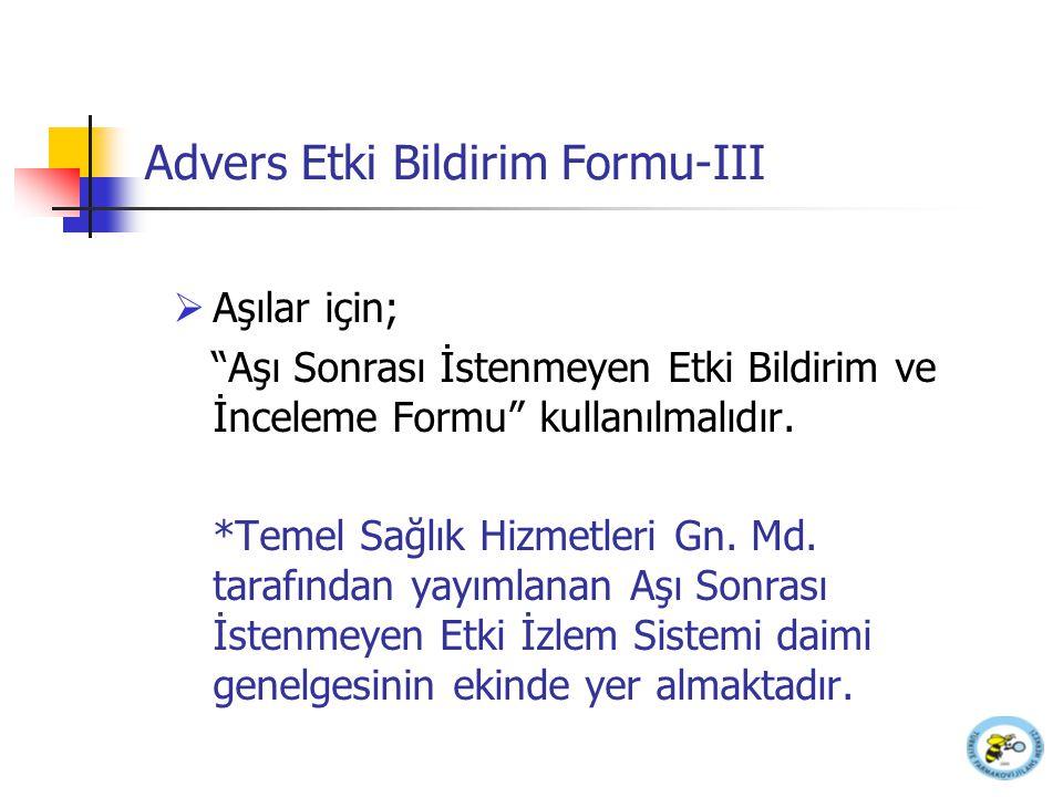 Advers Etki Bildirim Formu-III