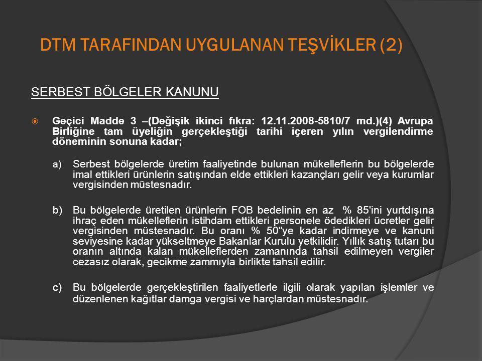 DTM TARAFINDAN UYGULANAN TEŞVİKLER (2)