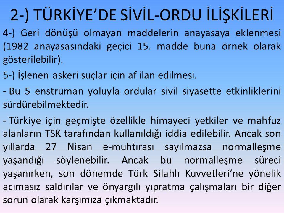 2-) TÜRKİYE'DE SİVİL-ORDU İLİŞKİLERİ