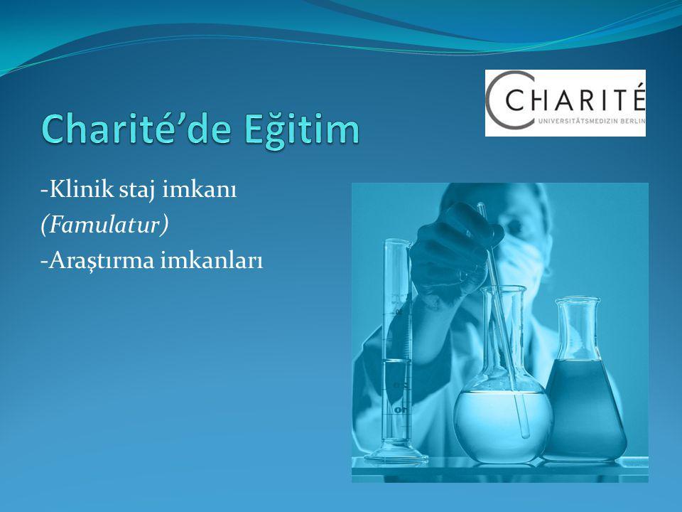-Klinik staj imkanı (Famulatur) -Araştırma imkanları