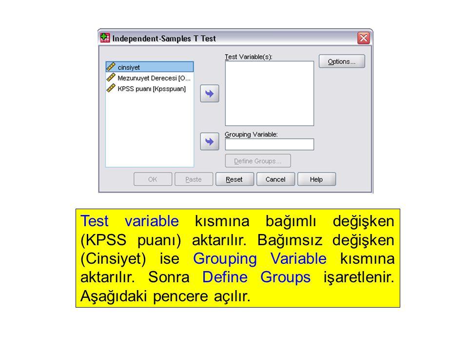 Test variable kısmına bağımlı değişken (KPSS puanı) aktarılır