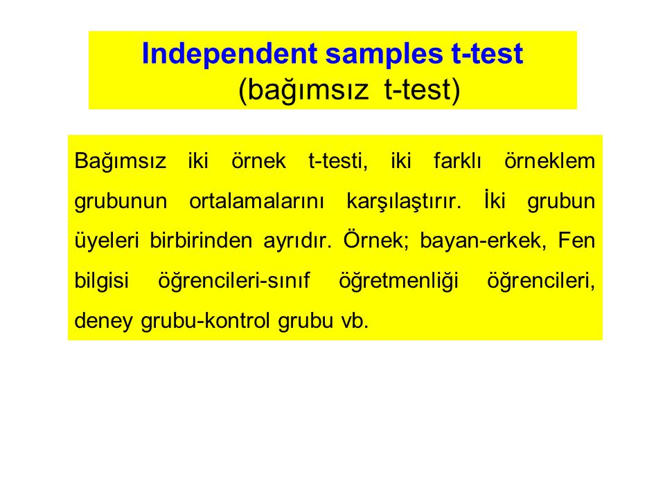 Independent samples t-test (bağımsız t-test)