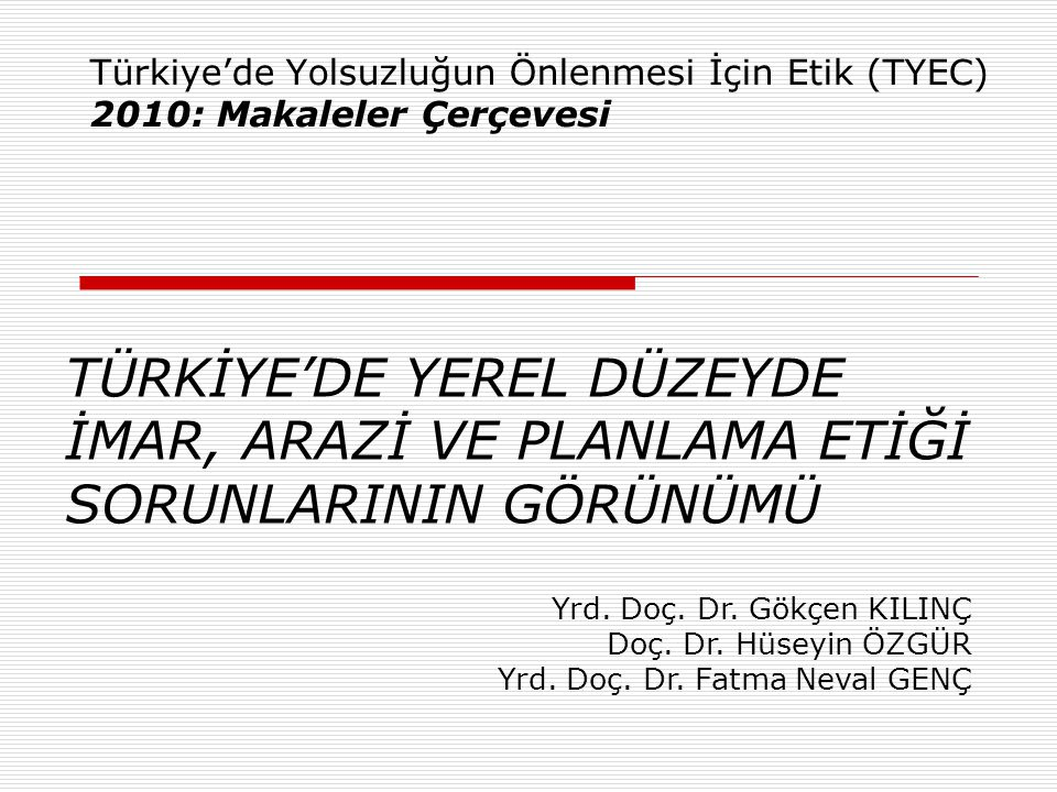 Türkiye'de Yolsuzluğun Önlenmesi İçin Etik (TYEC) 2010: Makaleler Çerçevesi