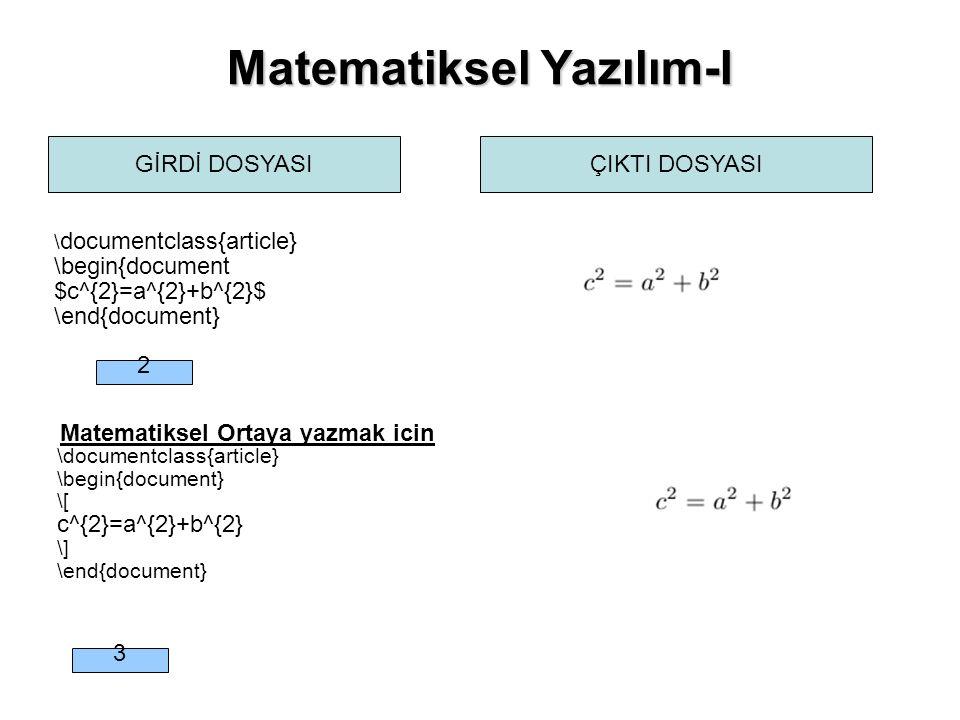 Matematiksel Yazılım-I Matematiksel Ortaya yazmak icin