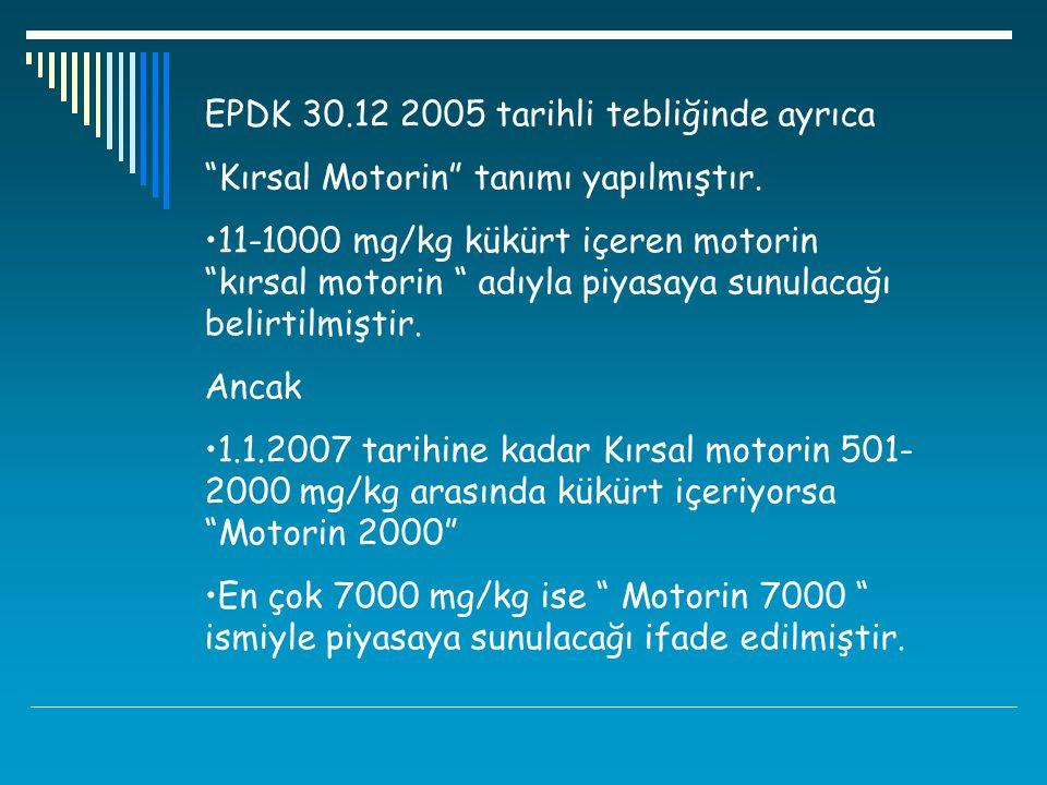 EPDK 30.12 2005 tarihli tebliğinde ayrıca