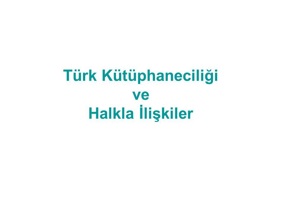 Türk Kütüphaneciliği ve Halkla İlişkiler