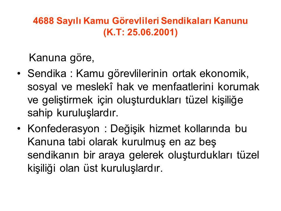 4688 Sayılı Kamu Görevlileri Sendikaları Kanunu (K.T: 25.06.2001)