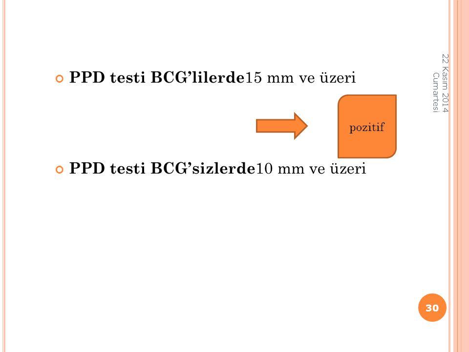 PPD testi BCG'lilerde15 mm ve üzeri