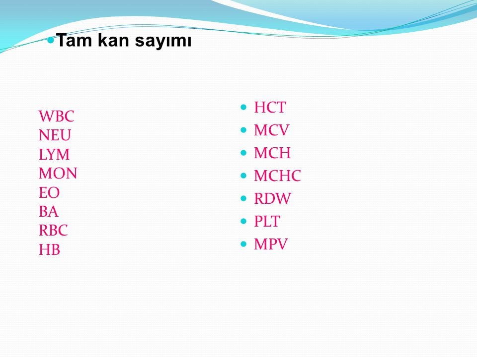 Tam kan sayımı HCT WBC MCV NEU MCH LYM MCHC MON RDW EO BA PLT RBC MPV