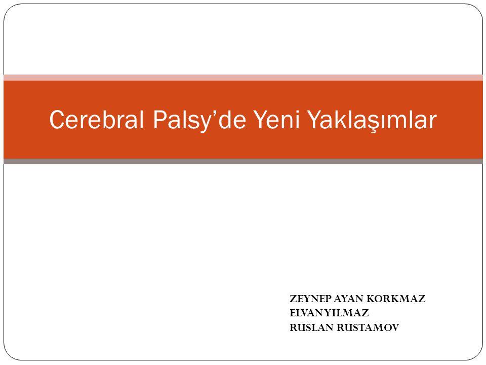 Cerebral Palsy'de Yeni Yaklaşımlar