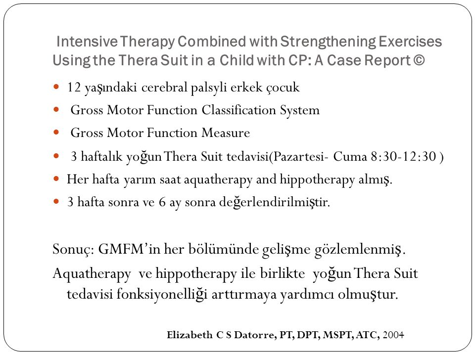 Intensive Therapy Combined with Strengthening Exercises Using the Thera Suit in a Child with CP: A Case Report ©