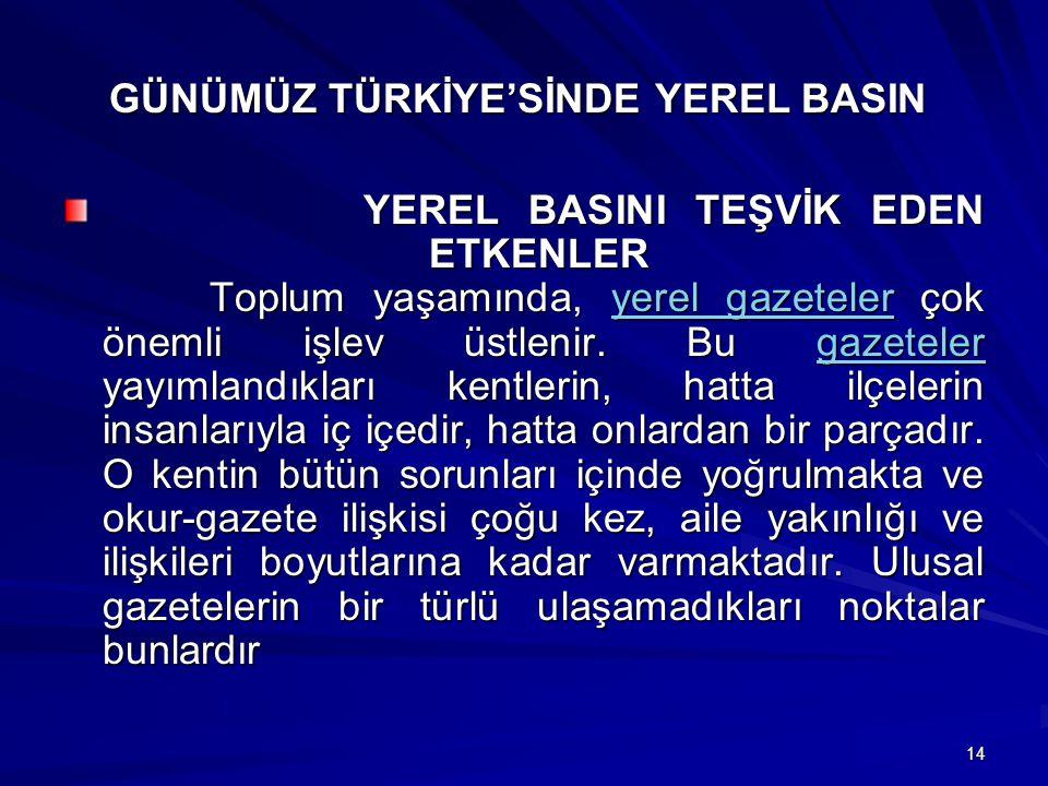 GÜNÜMÜZ TÜRKİYE'SİNDE YEREL BASIN