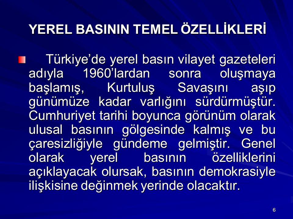 YEREL BASININ TEMEL ÖZELLİKLERİ