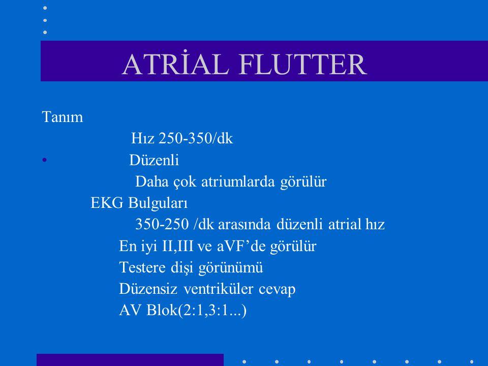 ATRİAL FLUTTER Tanım Hız 250-350/dk Düzenli