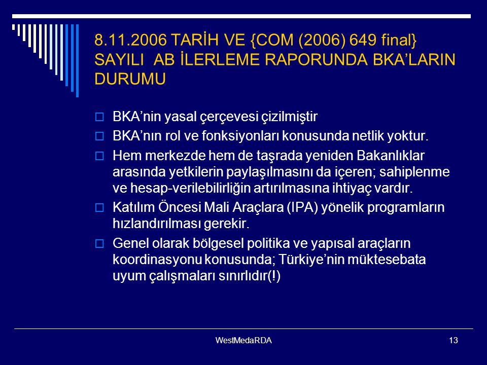 8.11.2006 TARİH VE {COM (2006) 649 final} SAYILI AB İLERLEME RAPORUNDA BKA'LARIN DURUMU