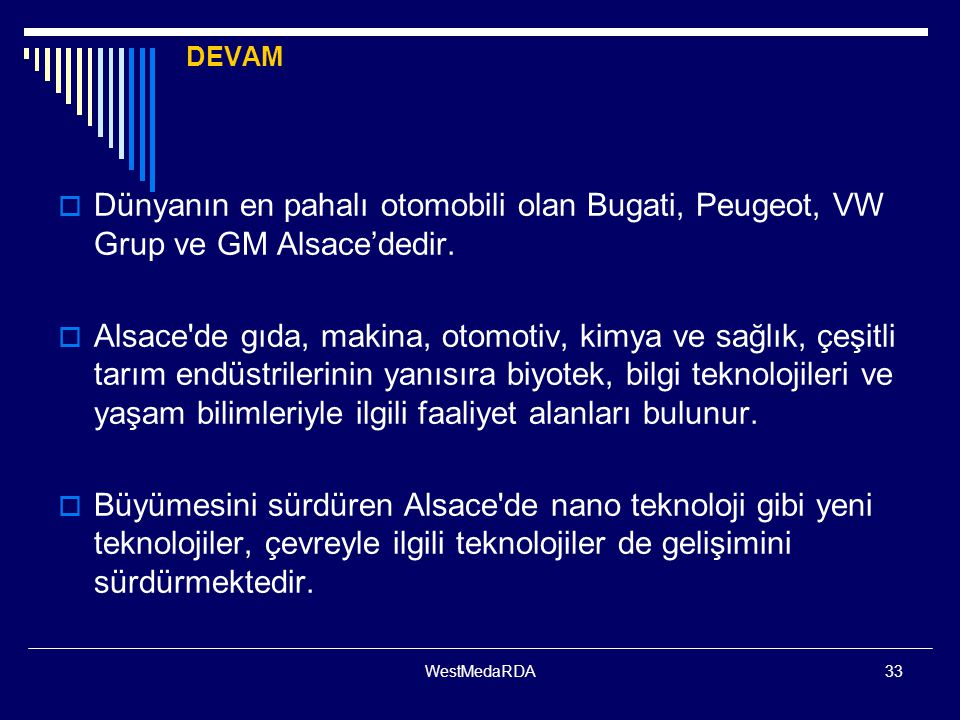 DEVAM Dünyanın en pahalı otomobili olan Bugati, Peugeot, VW Grup ve GM Alsace'dedir.