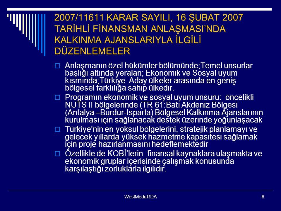 2007/11611 KARAR SAYILI, 16 ŞUBAT 2007 TARİHLİ FİNANSMAN ANLAŞMASI'NDA KALKINMA AJANSLARIYLA İLGİLİ DÜZENLEMELER