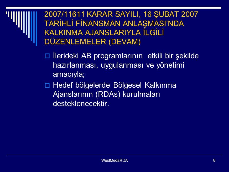 2007/11611 KARAR SAYILI, 16 ŞUBAT 2007 TARİHLİ FİNANSMAN ANLAŞMASI'NDA KALKINMA AJANSLARIYLA İLGİLİ DÜZENLEMELER (DEVAM)