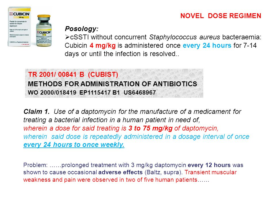 wherein a dose for said treating is 3 to 75 mg/kg of daptomycin,