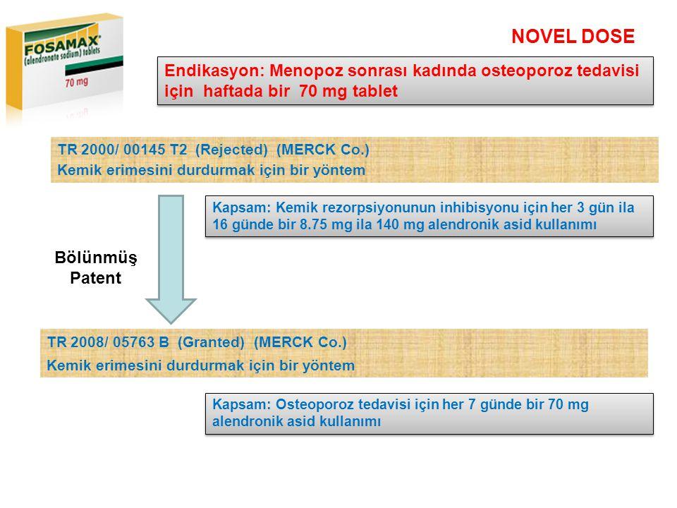 NOVEL DOSE Endikasyon: Menopoz sonrası kadında osteoporoz tedavisi için haftada bir 70 mg tablet.