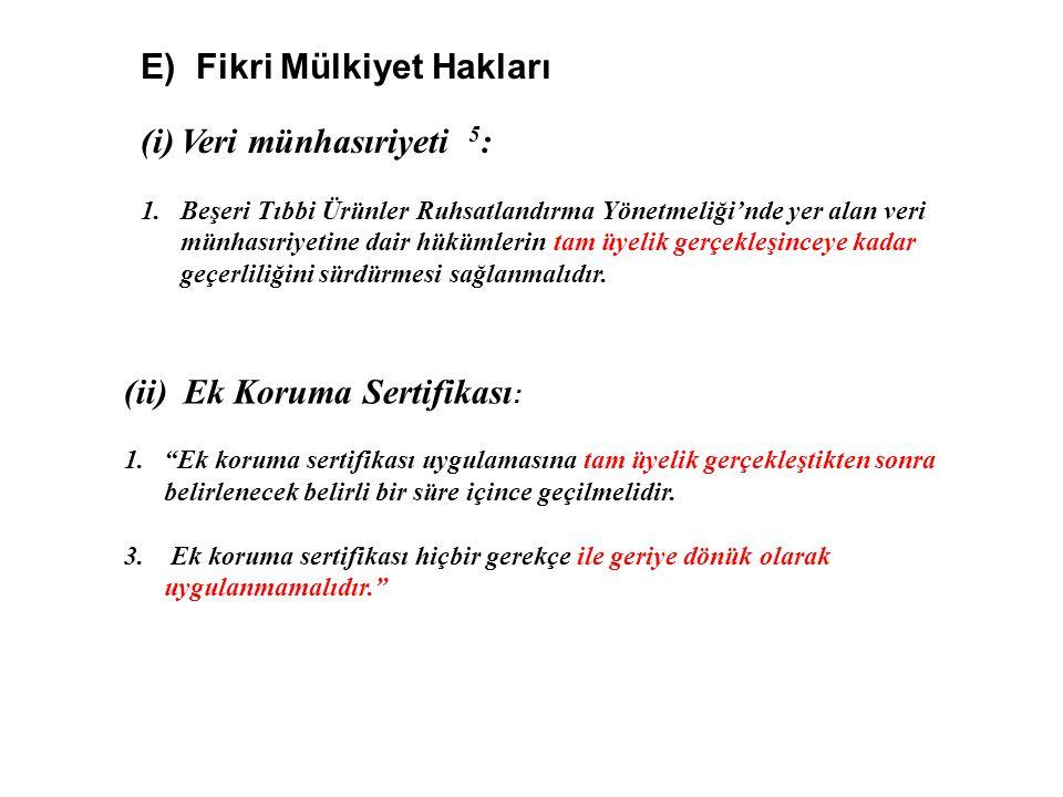 E) Fikri Mülkiyet Hakları Veri münhasıriyeti 5: