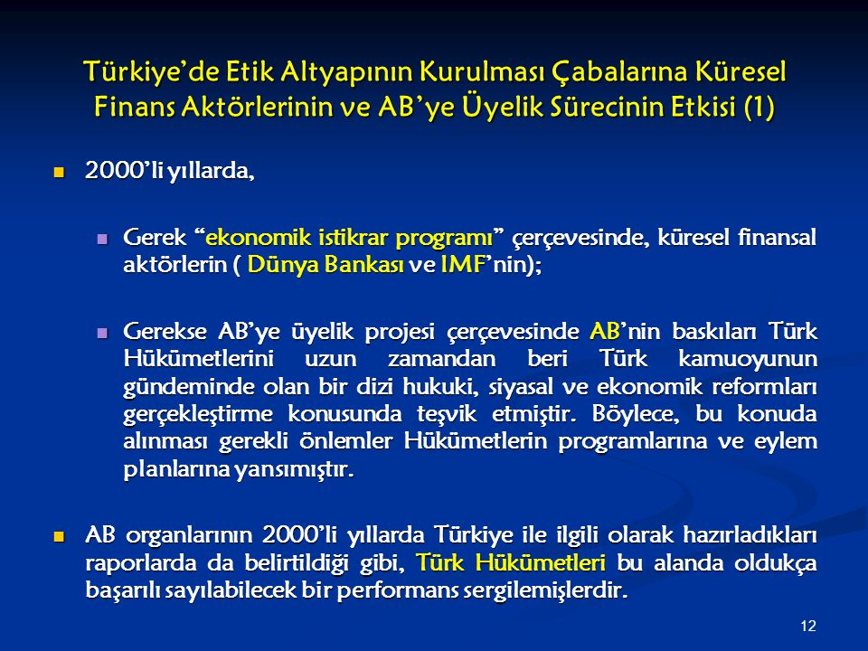 Türkiye'de Etik Altyapının Kurulması Çabalarına Küresel Finans Aktörlerinin ve AB'ye Üyelik Sürecinin Etkisi (1)