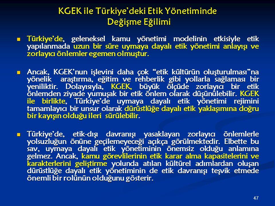 KGEK ile Türkiye'deki Etik Yönetiminde Değişme Eğilimi