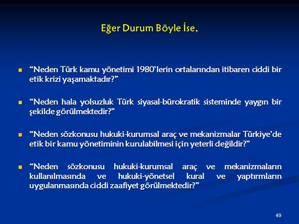 Eğer Durum Böyle İse, Neden Türk kamu yönetimi 1980'lerin ortalarından itibaren ciddi bir etik krizi yaşamaktadır
