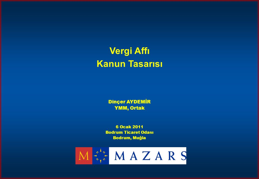Vergi Affı Kanun Tasarısı Dinçer AYDEMİR YMM, Ortak 6 Ocak 2011