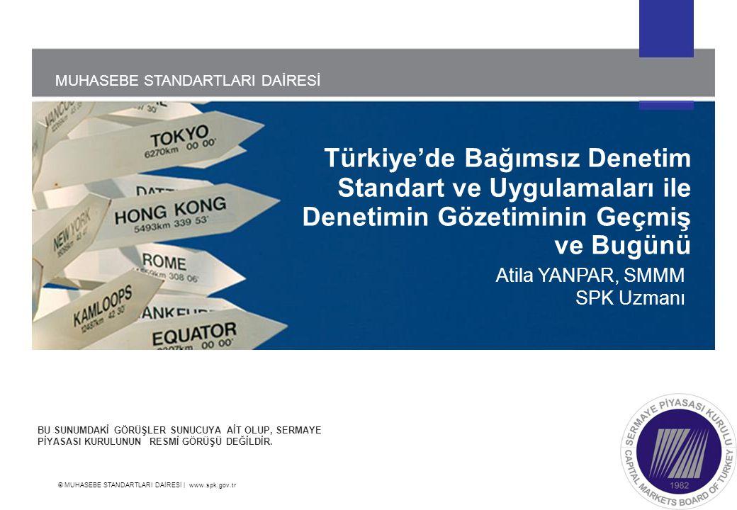Türkiye'de Bağımsız Denetim Standart ve Uygulamaları ile Denetimin Gözetiminin Geçmiş ve Bugünü