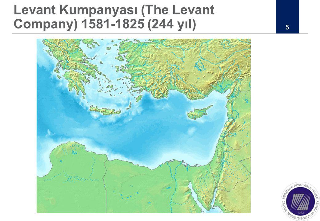 Levant Kumpanyası (The Levant Company) 1581-1825 (244 yıl)