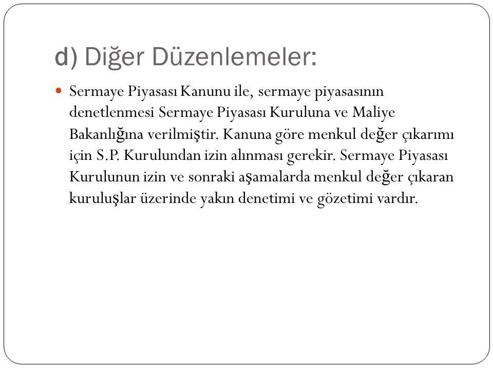 d) Diğer Düzenlemeler: