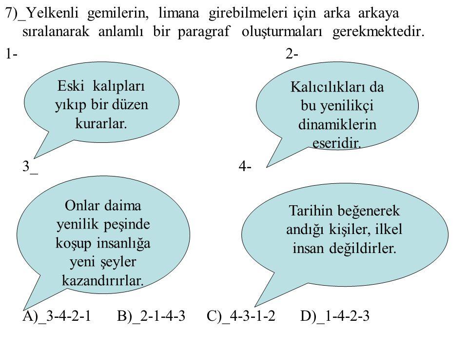 1- 2- 3_ 4- A)_3-4-2-1 B)_2-1-4-3 C)_4-3-1-2 D)_1-4-2-3
