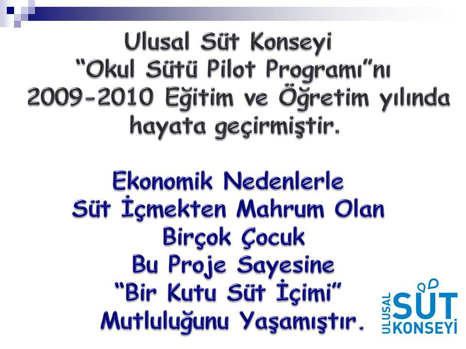 Okul Sütü Pilot Programı nı 2009-2010 Eğitim ve Öğretim yılında