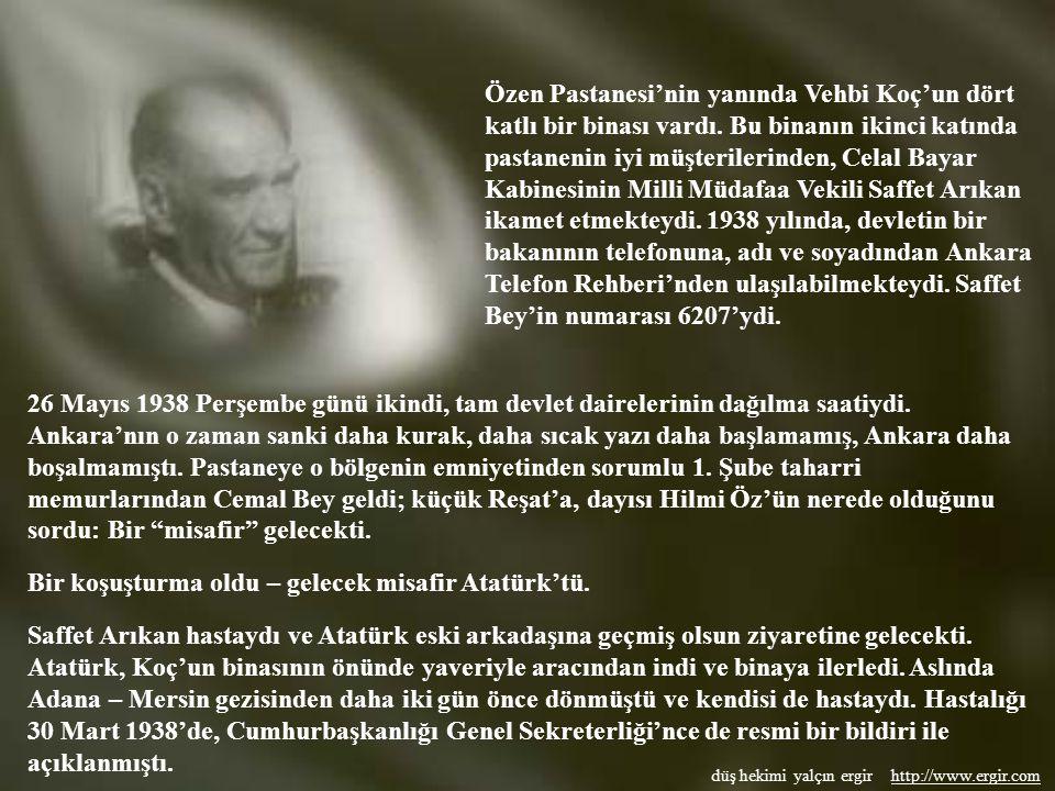 Bir koşuşturma oldu – gelecek misafir Atatürk'tü.