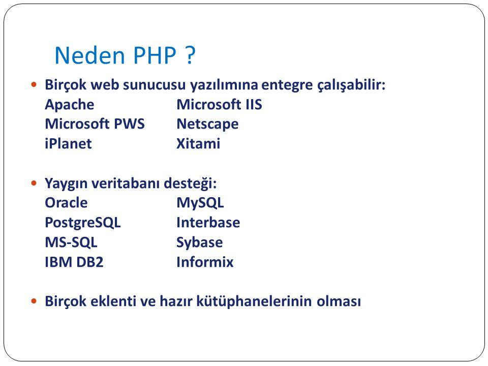 Neden PHP Birçok web sunucusu yazılımına entegre çalışabilir:
