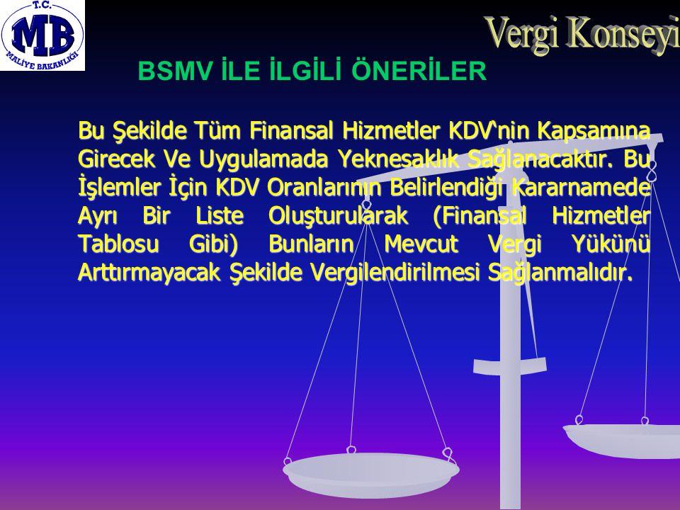 Vergi Konseyi BSMV İLE İLGİLİ ÖNERİLER