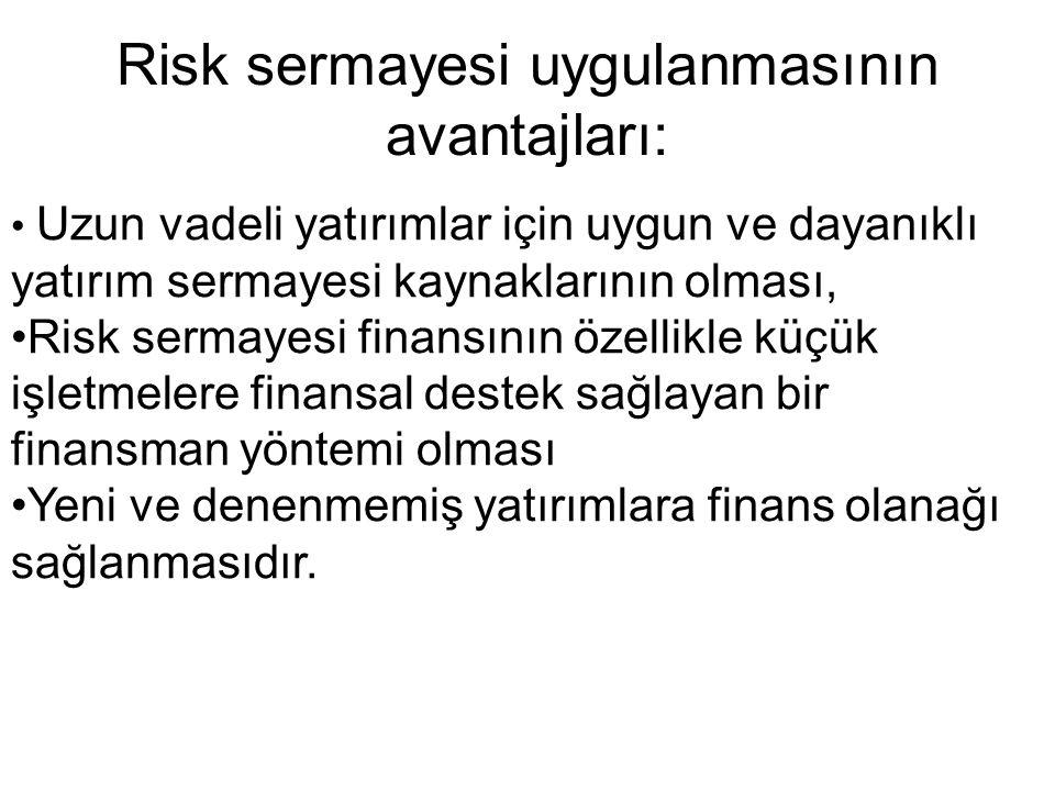 Risk sermayesi uygulanmasının avantajları: