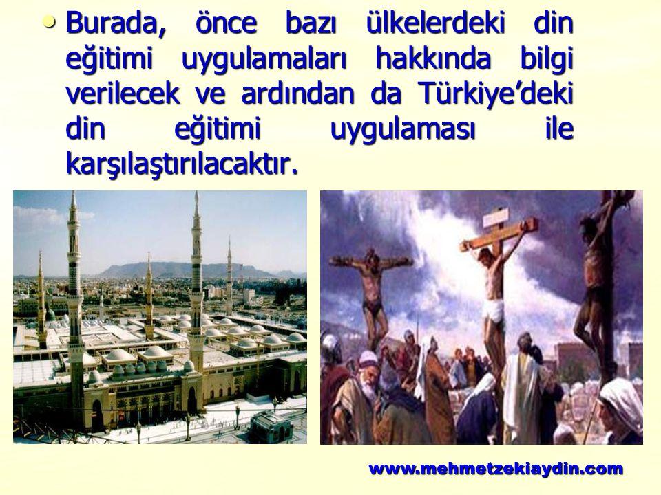 Burada, önce bazı ülkelerdeki din eğitimi uygulamaları hakkında bilgi verilecek ve ardından da Türkiye'deki din eğitimi uygulaması ile karşılaştırılacaktır.