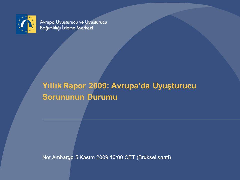 Yıllık Rapor 2009: Avrupa'da Uyuşturucu Sorununun Durumu