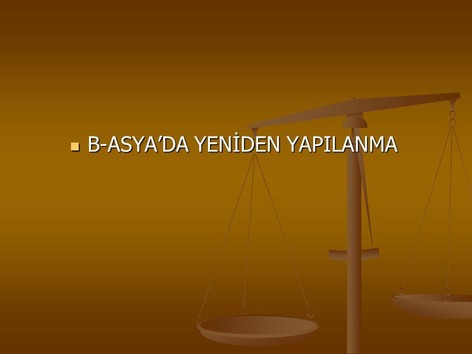 B-ASYA'DA YENİDEN YAPILANMA
