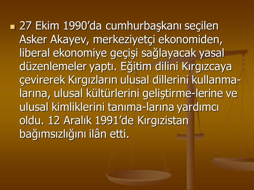 27 Ekim 1990'da cumhurbaşkanı seçilen Asker Akayev, merkeziyetçi ekonomiden, liberal ekonomiye geçişi sağlayacak yasal düzenlemeler yaptı.