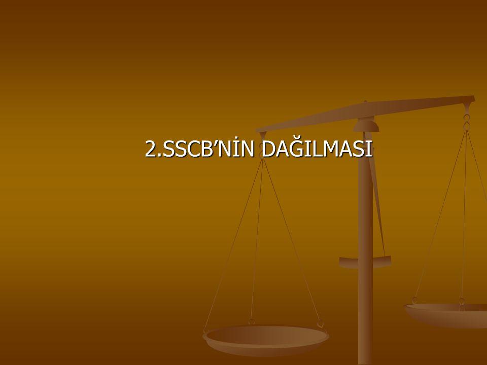 2.SSCB'NİN DAĞILMASI