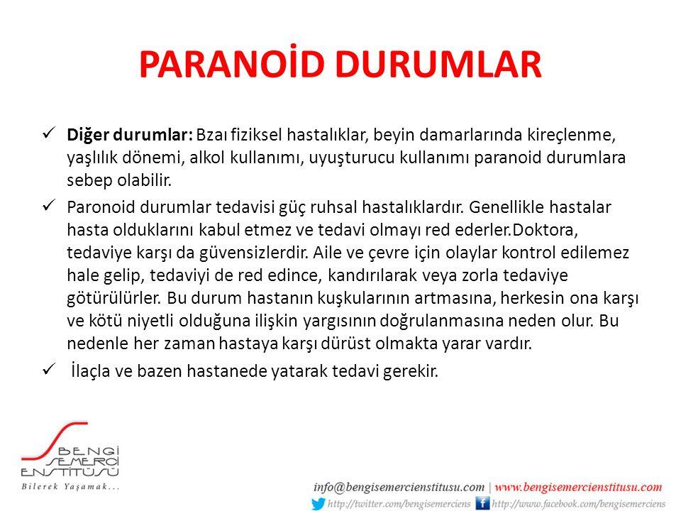 PARANOİD DURUMLAR