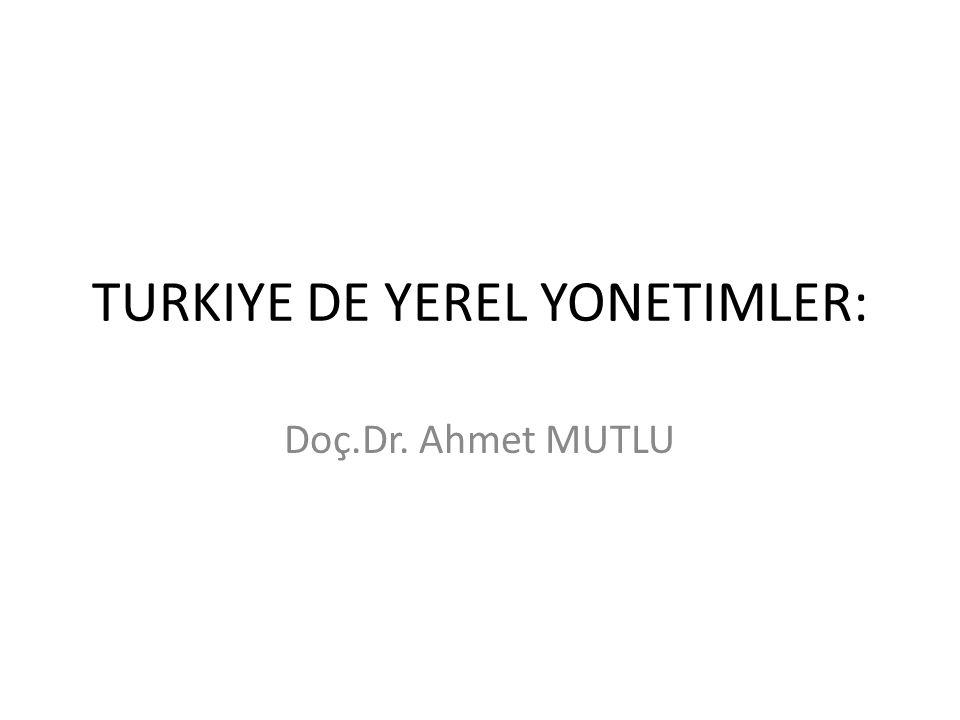 TURKIYE DE YEREL YONETIMLER:
