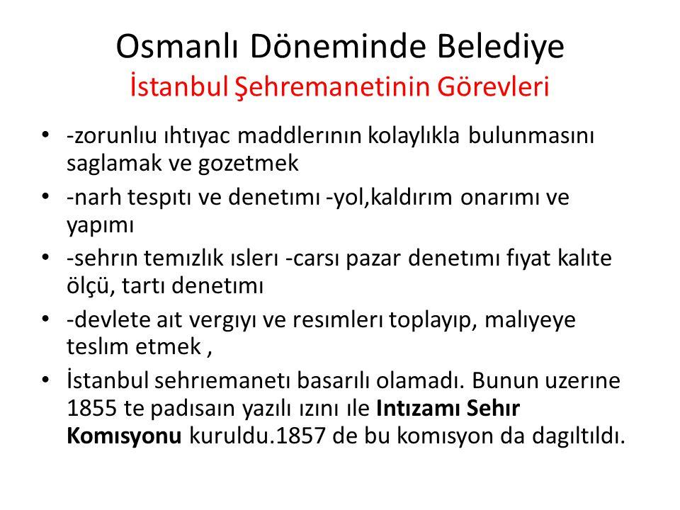 Osmanlı Döneminde Belediye İstanbul Şehremanetinin Görevleri