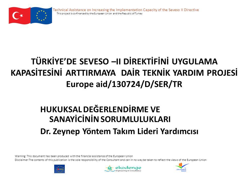 TÜRKİYE'DE SEVESO –II DİREKTİFİNİ UYGULAMA KAPASİTESİNİ ARTTIRMAYA DAİR TEKNİK YARDIM PROJESİ Europe aid/130724/D/SER/TR