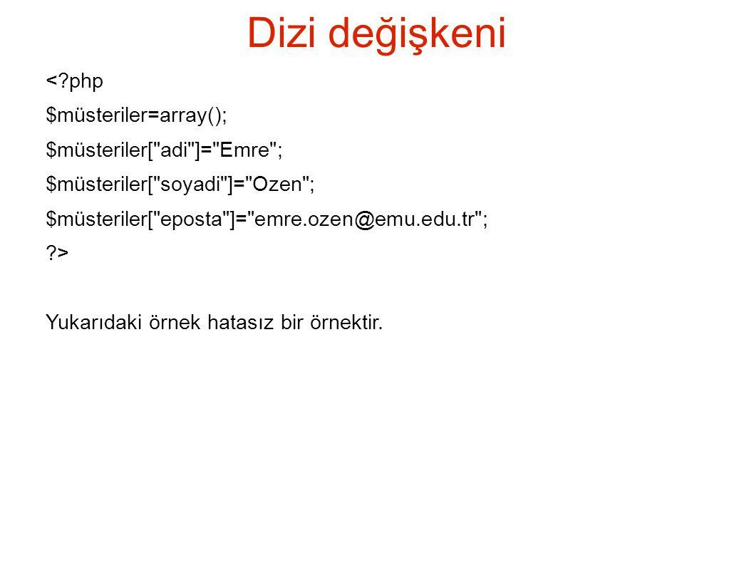 Dizi değişkeni < php $müsteriler=array();