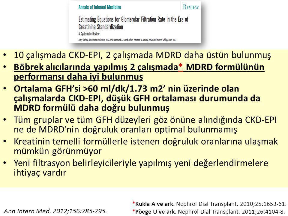 10 çalışmada CKD-EPI, 2 çalışmada MDRD daha üstün bulunmuş