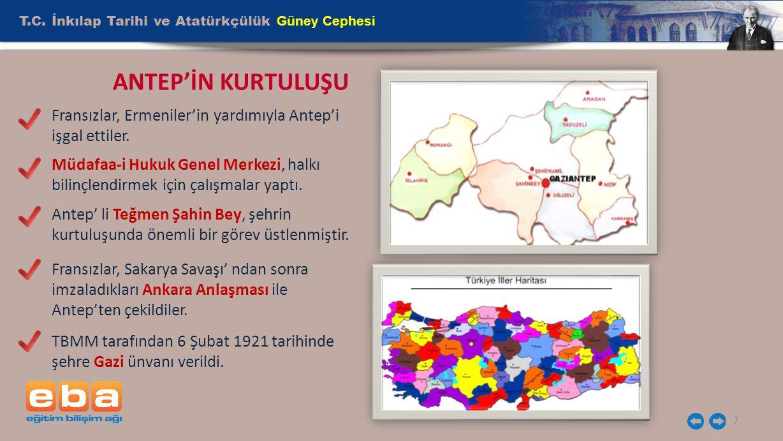 ANTEP'İN KURTULUŞU T.C. İnkılap Tarihi ve Atatürkçülük Güney Cephesi